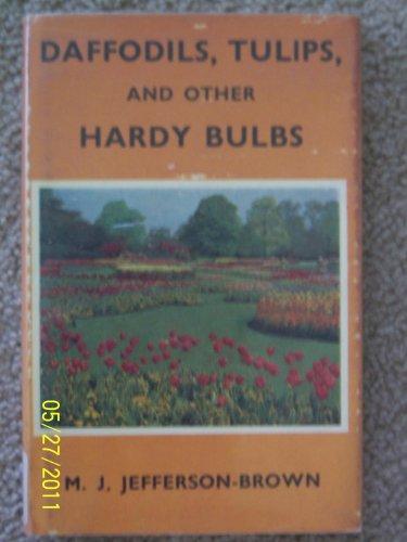 9780707101804: Daffodils, Tulips and Other Hardy Bulbs