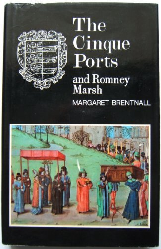 The Cinque Ports and Romney Marsh: Brentnall, Margaret