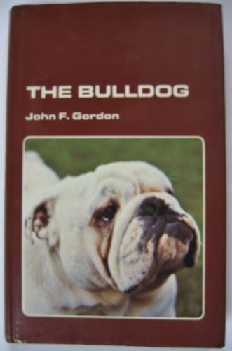 9780707102832: The Bulldog: Giving the origin and history of the breed, its show career, its points and breeding