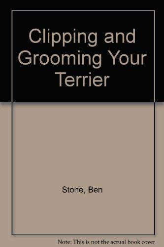 9780707103211: Clipping and Grooming Your Terrier