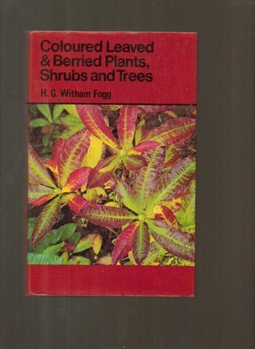 9780707103921: Coloured Leaved and Berried Plants, Shrubs and Trees