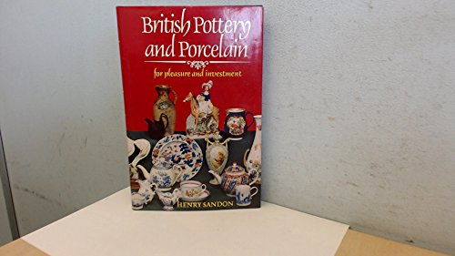 BRITISH POTTERY AND PORCELAIN. For Pleasure and Investment.