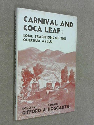 9780707301518: Carnival and Coca-leaf: Some Traditions of the Quechua Ayllu