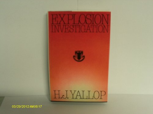 9780707302720: Explosion Investigation (Monographs - Forensic Science Society ; 2)