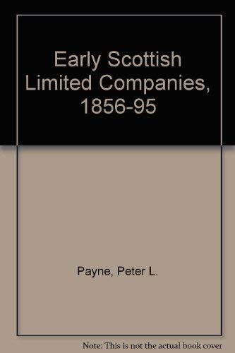 Early Scottish Limited Companies, 1856-95: Peter L. Payne
