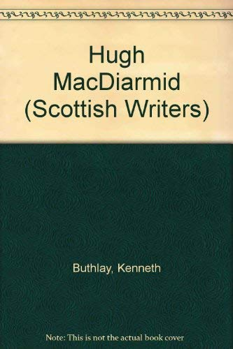 Hugh MacDiarmid (Scottish Writers Series): Buthlay, Kenneth