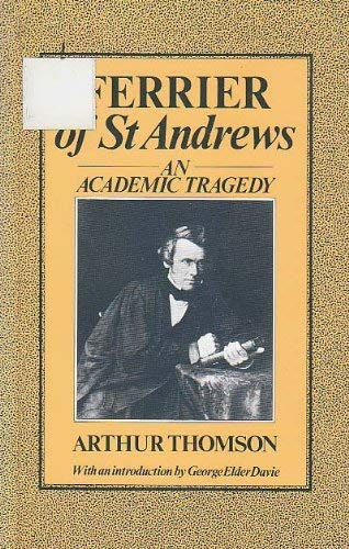 9780707304588: Ferrier of St. Andrews: An Academic Tragedy