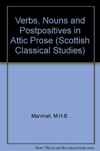 9780707304779: Verbs, Nouns, and Postpositives in Attic Prose (Scottish Classical Studies)