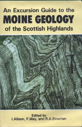 Excursion Guide to the Moine Geology of the Scottish Highlands: Unnamed, Unammed