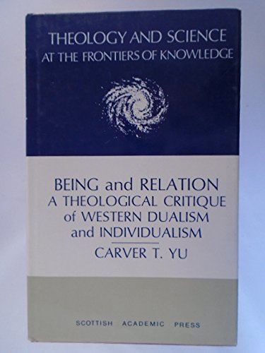 9780707305219: Being and Relation: A Theological Critique of Western Dualism and Individualism (Theology and Science at the Frontiers of Knowledge)