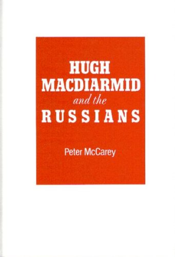 Hugh MacDiarmid and the Russians: McCarey, Peter