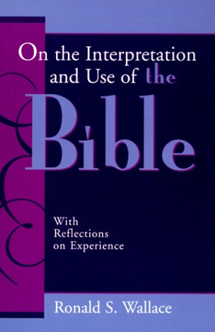 9780707307756: On the Interpretation and Use of the Bible: With Reflections on Experience