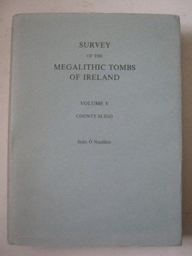 9780707600802: Survey of the Megalithic Tombs of Ireland: County Sligo Vol 5