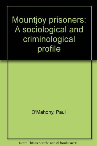 Mountjoy prisoners: A sociological and criminological profile (0707638690) by Paul O'Mahony