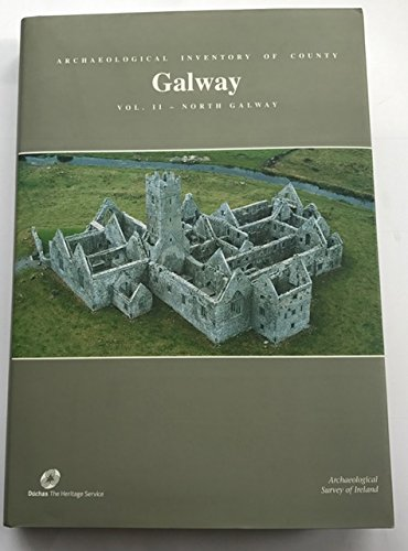 9780707661797: Archaeological Inventory of County Galway: North Galway Vol 2 (English and Irish Edition)