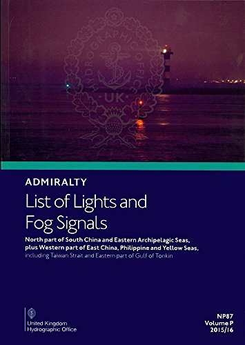 9780707723464: List of Light: North Part of South China & Eastern Archipelagic Seas, Plus Western Part of East China, Philippine, & Yellow Sea, Including Taiwan ... Tonkin: Volume P (Admiralty List of Lights)