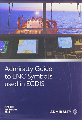 9780707741352: Admiralty Guide to ENC Symbols Used in ECDIS: NP5012 (Admiralty Reference Publications)