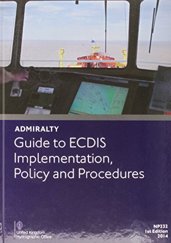 9780707741529: Admiralty Guide to ECDIS Implementation, Policy and Procedures (Admiralty Reference Publications)