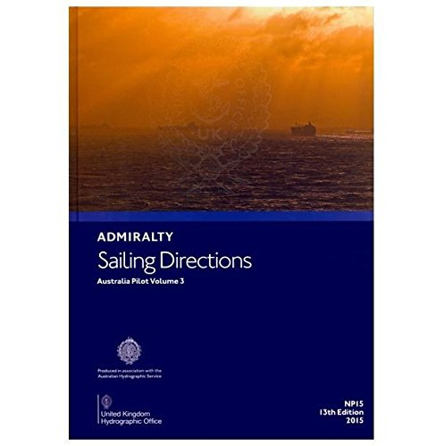 Australia Pilot: v. 3 (Admiralty Sailing Directions)