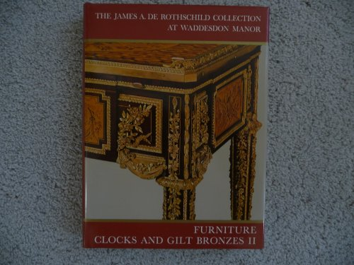 The James A. De Rothschild collection at Waddesdon Manor, Furniture, Clocks and Gilt Bronzes . Tw...