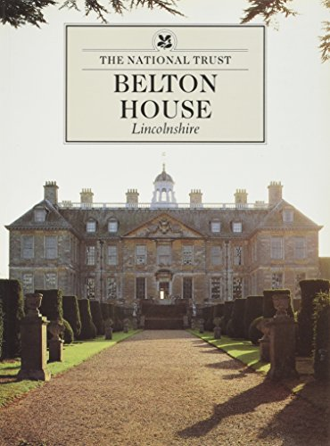 Belton House: Lincolnshire (National Trust Guidebooks): Tinniswood, Adrian