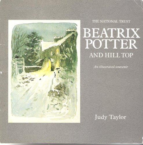 9780707801186: Beatrix Potter and Hill Top: An Illustrated Souvenir