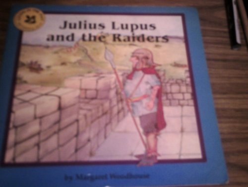 9780707801520: Julius Lupus and the Raiders (Living in the Past)