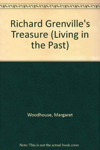 9780707801537: Richard Grenville's Treasure (Living in the Past)