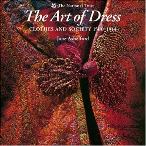 9780707801858: The Art of Dress: Clothes and Society, 1500-1914