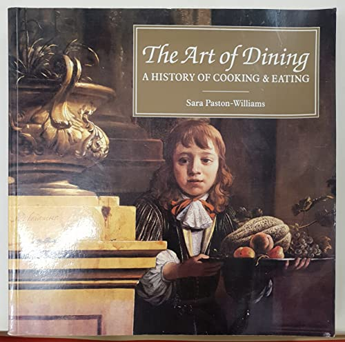 The Art Of Dining - A History Of Cooking And Eatin