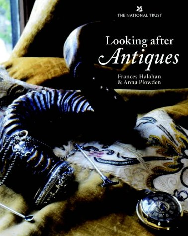 Looking after Antiques: Halahan, Frances; Plowden, Anna
