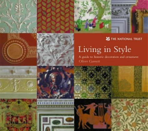 Living in Style: A Guide to Historic: Garnett, Oliver