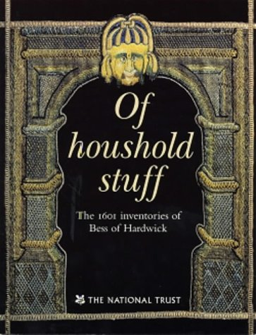 9780707803296: Of Houshold Stuff: The 1601 Inventories of Bess of Hardwick