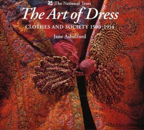 9780707803364: The Art of Dress: Clothes and Society 1500-1914/Anglais