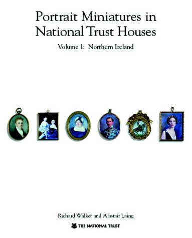 9780707803432: Portrait Miniatures in National Trust Houses: Northern Ireland v.1: Northern Ireland Vol 1