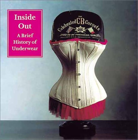 9780707803708: Inside Out: A Brief History of Underwear