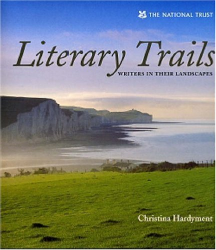 Literary Trails: British Writers in Their Landscapes: Hardyment, Christina