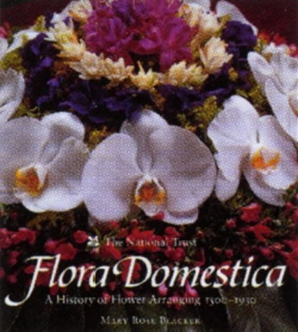 9780707803807: Flora Domestica: A History of Flower Arranging, 1500-1930