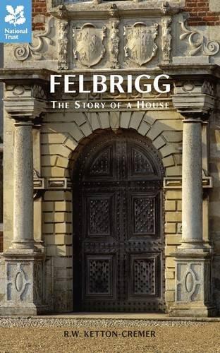 9780707804149: Felbrigg: The Story of a House
