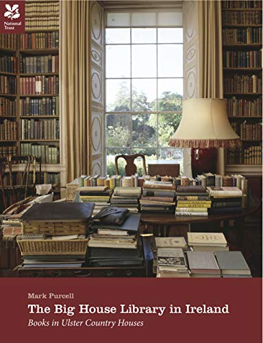 9780707804163: The Big House Library in Ireland: Books in Ulster Country Houses