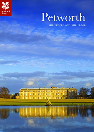 9780707804200: Petworth: The People and the Place (National Trust History & Heritage)