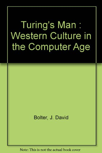 9780707815640: Turing's Man : Western Culture in the Computer Age
