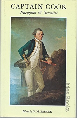 Captain Cook Navigator and Scientist: Badger, G. M. (ed.)