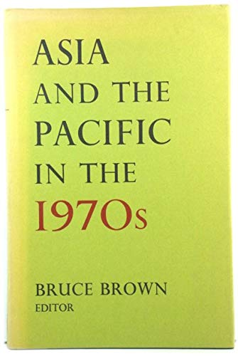 9780708100875: Asia and the Pacific in the 1970s;: The roles of the United States, Australia, and New Zealand