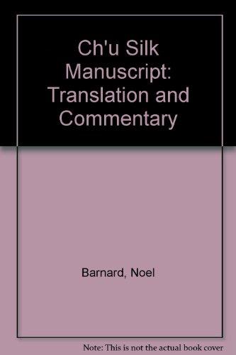 9780708100998: Ch'u Silk Manuscript: Pt. 2: Translation and Commentary (Monographs on far eastern history)
