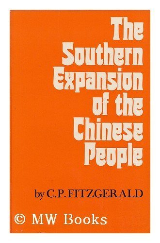 The Southern Expansion of the Chinese People (0708102204) by Fitzgerald, C. P
