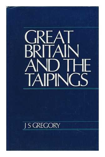 Great Britain and the Taipings,: Gregory, J. S