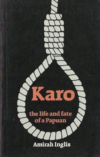 Karo: The life and fate of a Papuan: Inglis, Amirah