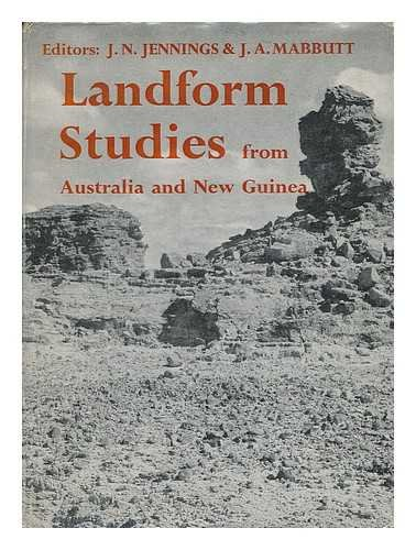 Landform Studies From Australia and New Guinea;: Jennings, J. N