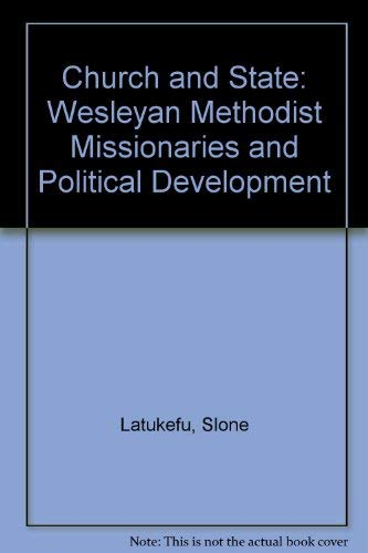9780708104026: Church and State: Wesleyan Methodist Missionaries and Political Development